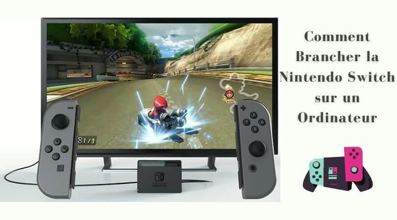 Comment Brancher la Nintendo Switch sur un Ordinateur