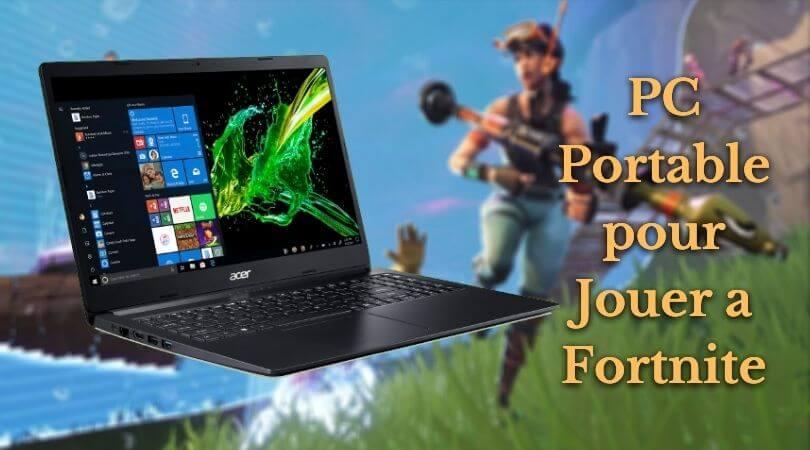 PC Portable pour Jouer a Fortnite