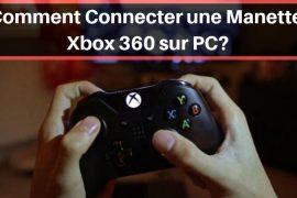 Comment Connecter une Manette Xbox 360 sur PC_