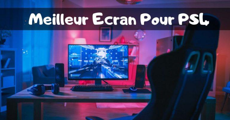 Meilleur Ecran Pour PS4