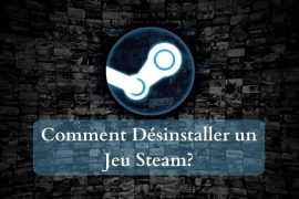 Comment désinstaller Steam Games