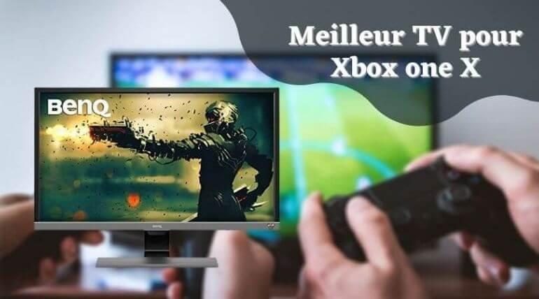 Meilleur TV pour Xbox one X