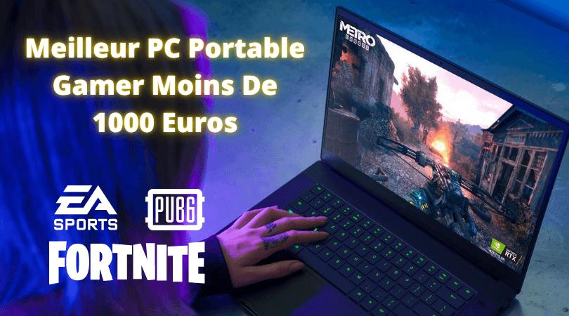 Meilleur pc Portable Gamer Moins De 1000 Euros